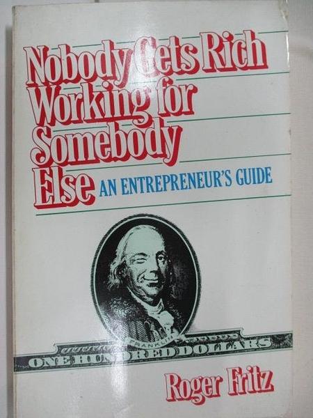 【書寶二手書T1/財經企管_D3M】Nobody Gets Rich Working For Somebody Else