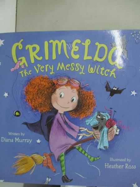 【書寶二手書T1/少年童書_FLZ】Grimelda: The Very Messy Witch_Murray