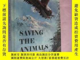 二手書博民逛書店Saving罕見the Animals 《拯救這些動物》 布面精