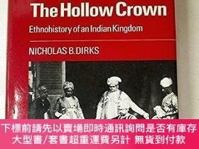 二手書博民逛書店The罕見Hollow CrownY255174 Nicholas B. Dirks Cambridge Un