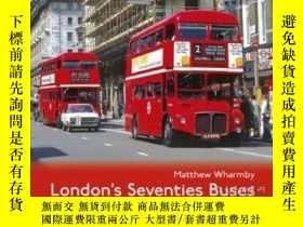 二手書博民逛書店London's罕見Seventies Buses-倫敦70 的公共汽車Y414958 出版2020