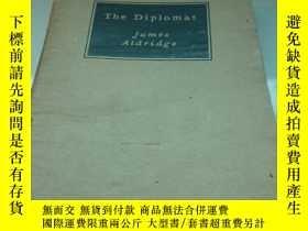 二手書博民逛書店The罕見Diplomat 外交官Y309955 James A