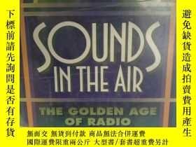 二手書博民逛書店美國廣播的黃金時代罕見Sounds in the Air:The