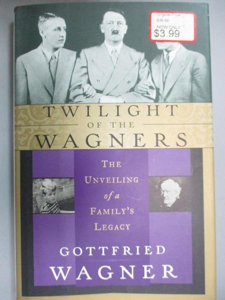 【書寶二手書T8/歷史_WGQ】Twilight of the Wagners: The Unveiling of a Family s Legacy_Wagner, Gottfried/ Couling, De