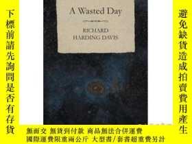 二手書博民逛書店A罕見Wasted Day-虛度的一天Y465786 Richard Harding D... White P