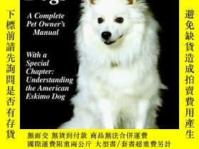二手書博民逛書店American罕見Eskimo Dogs: Everything about Purchase, Care, N