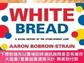 二手書博民逛書店White罕見BreadY464532 Aaron Bobrow-strain Beacon Press, 2