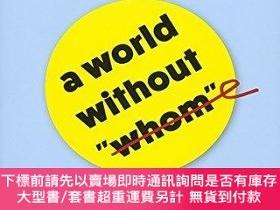 二手書博民逛書店A罕見World Without Whom : The Essential Guide to Language