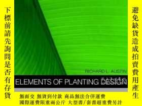 二手書博民逛書店Elements罕見Of Planting DesignY256260 Richard L. Austin W