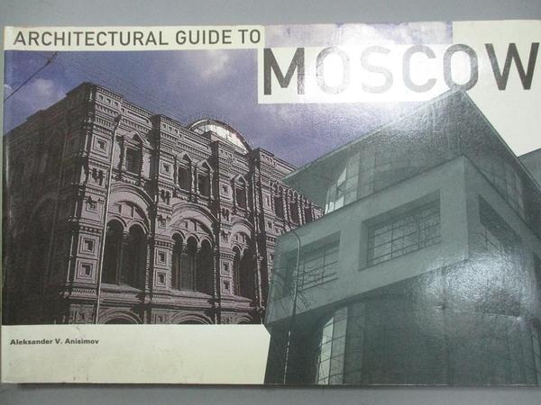 【書寶二手書T3/建築_NEV】Architectural Guide to Moscow_V.Aleksander A
