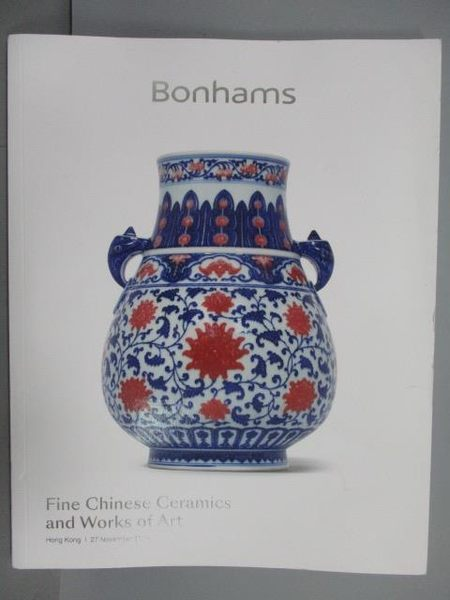 【書寶二手書T4/收藏_QFZ】Bonhams_Fine Chinese Ceramics…Art_2018/11/27