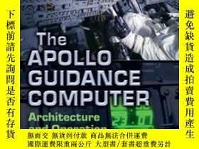 二手書博民逛書店The罕見Apollo Guidance Computer-阿波羅導航計算機Y436638 Frank O b