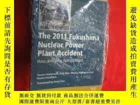 二手書博民逛書店The罕見2011 Fukushima Nuclear Power Plant Accident: How and
