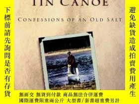 二手書博民逛書店How罕見to Build a Tin Canoe: Confessions of an Old Salt-如何建
