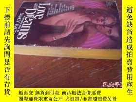 二手書博民逛書店LOVE罕見AND DREAMS(愛和夢想,36開英文原版,三面刷黃)Y10118 NANCY BACON