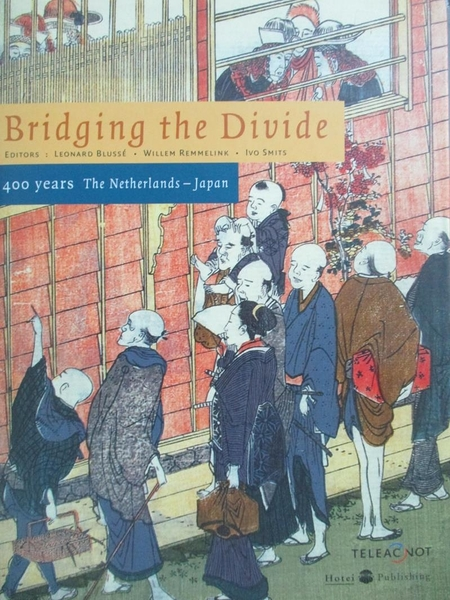 【書寶二手書T3/歷史_XEG】Bridging the Divide-400 Years the Netherland