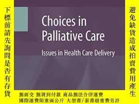 二手書博民逛書店Choices罕見In Palliative CareY364682 Blank, Arthur E. (ed