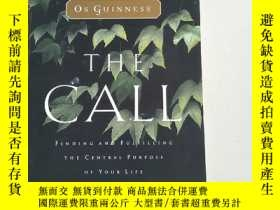 二手書博民逛書店THE罕見CALL: FINDING AND FULFILLING THE CENTRAL PURPOSE OF