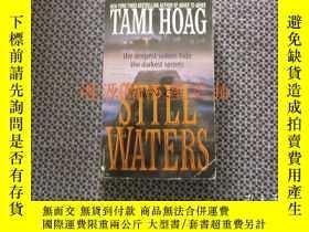 二手書博民逛書店英文原版:STILL罕見WATERSY175601 TAMI H