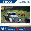《送壁掛架及安裝》TECO東元 50吋TL50U12TRE 4K HDR10、安卓9.0液晶顯示器(無數位電視接收功能)