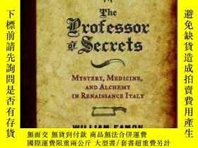二手書博民逛書店The罕見Professor of Secrets : Mystery, Medicine and Alchemy
