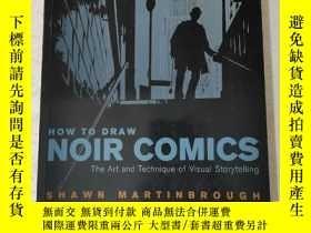 二手書博民逛書店How罕見to draw noir comics(如何繪制黑白漫畫)Y429194 Shawn Martinb