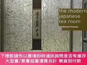 二手書博民逛書店The罕見Modern Japanese Tea RoomY255174 Freeman, Michael D