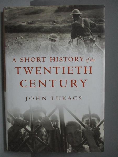 【書寶二手書T2/歷史_ISW】A Short History of the Twentieth Century_Joh