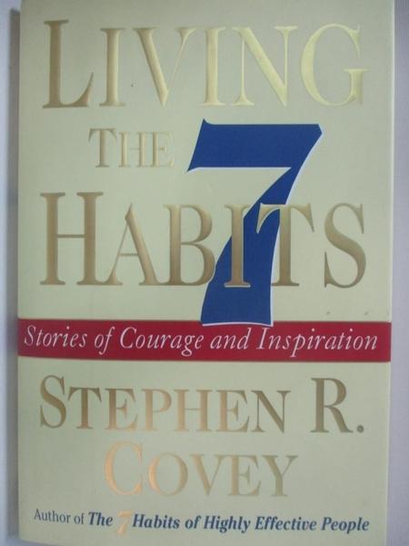 【書寶二手書T9/傳記_DP2】Living the 7 Habits: Stories of Courage and Inspiration_Covey, Stephen R.