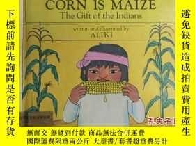 二手書博民逛書店CORN罕見IS MAIZE-The Gift of the I