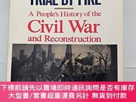 二手書博民逛書店Trial罕見by Fire: A Peoples History of the Civil War and Re