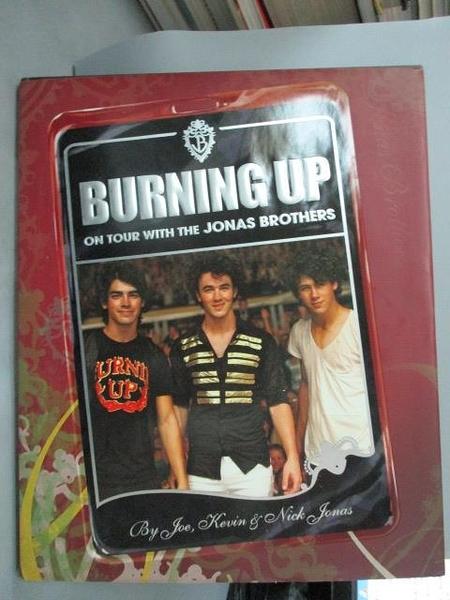 【書寶二手書T9/原文書_WEY】Burning Up: On Tour With the Jonas Brothers