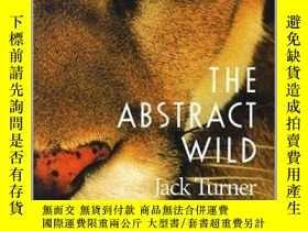 二手書博民逛書店The罕見Abstract WildY255562 Jack Turner The University Of