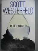【書寶二手書T4/原文小說_ZJH】Afterworlds_Scott Westerfeld
