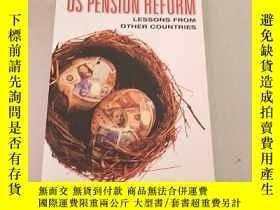 二手書博民逛書店US罕見Pension Reform: Lessons from Other Countries 美國養老金改革: