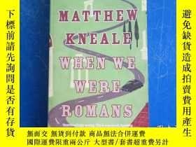二手書博民逛書店When罕見We Were Romans by Matthew KnealeY172244 MATTHEW K