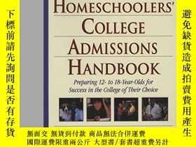 二手書博民逛書店Homeschoolers 罕見College Admissions HandbookY256260 Cafi