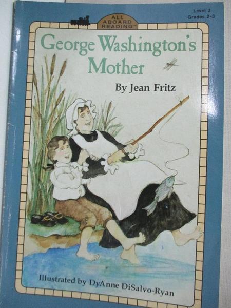 【書寶二手書T9/少年童書_KDO】George Washington's Mother_Fritz, Jean/ Disalvo-Ryan, Dyanne (ILT)