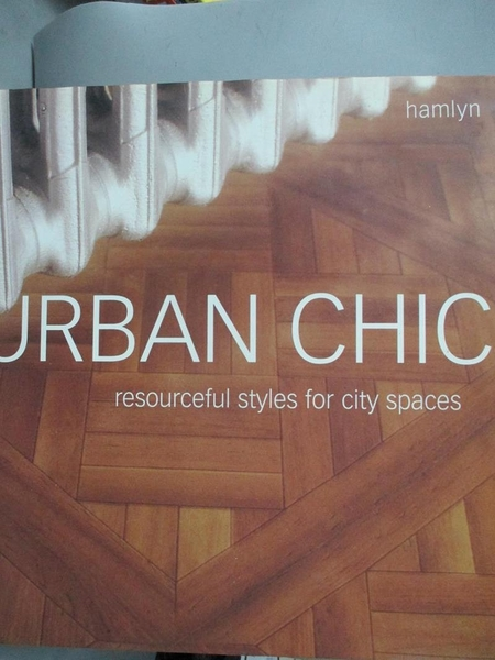 【書寶二手書T6/設計_WFX】Urban Chic-Resourceful Styles for City Spaces_Marc Kitchen-Smith