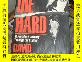 二手書博民逛書店Dreams罕見Die Hard:Three Men s Journey Through the Sixties奇