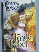 【書寶二手書T6/原文小說_OST】Tender Rebel_Johanna Lindsey