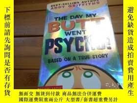 二手書博民逛書店THE罕見DAY MY BUTT WENT PSYCHO !,