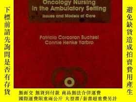 二手書博民逛書店Oncology罕見Nursing in the Ambulatory Setting: Issues and M