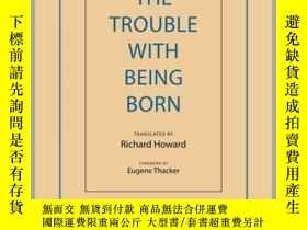 二手書博民逛書店The罕見Trouble with Being BornY410016 E. M. Cioran Arcade