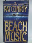 【書寶二手書T5/原文小說_LPD】Beach Music_Pat Conroy