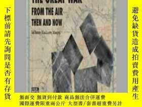 二手書博民逛書店The罕見Great War from the Air Then and now (damaged)-當時和現在的