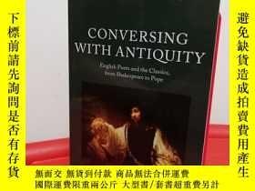二手書博民逛書店Conversing罕見with Antiquity: Engl