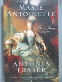【書寶二手書T5/傳記_NHQ】Marie Antoinette-The Journey_Fraser, Antonia