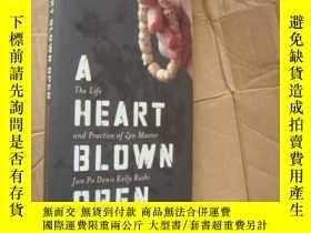 二手書博民逛書店A罕見HEART BLOWN OPEN:The life & p