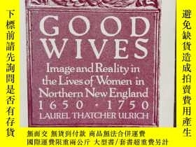 二手書博民逛書店Good罕見Wives: Image and Reality in the Lives of Wo 如图Y79
